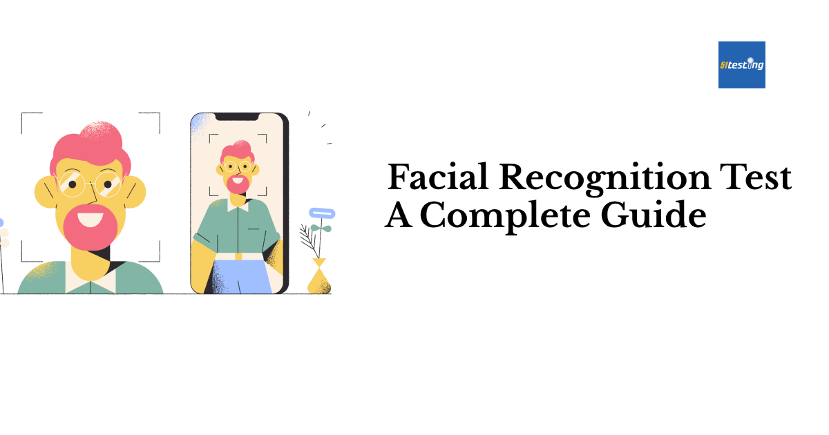 a complete guide of face recognition software test from 51testing