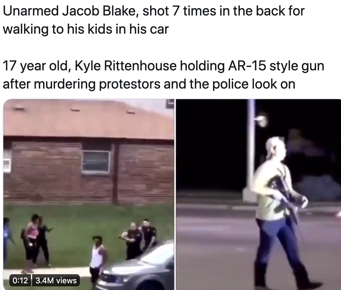 Splitscreen tweet with the video of Jacob Blake's shooting by police at left and Kyle Rittenhouse holding an AR-15 at right.