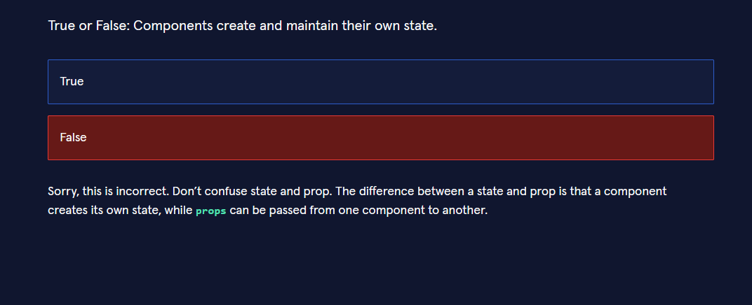 A true and false question that reads do components create and maintain their own state?