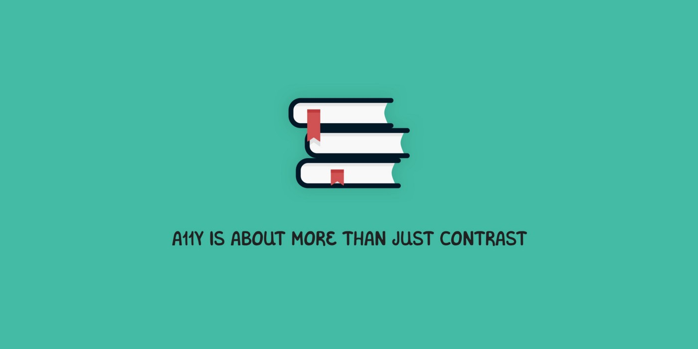 Header image that shows a pile of books and the title 'Accessibility is about more than just contrast'