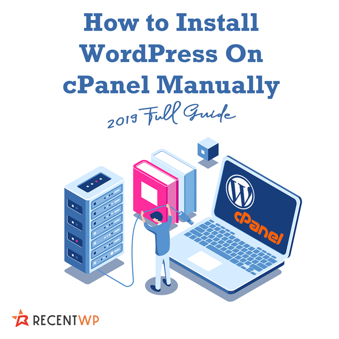 How to install WordPress on cPanel manually (2019 full guide)