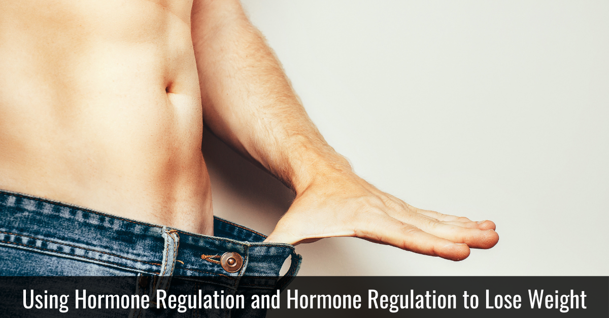 Hormone Regulation and Biological Assessments to Lose Weight