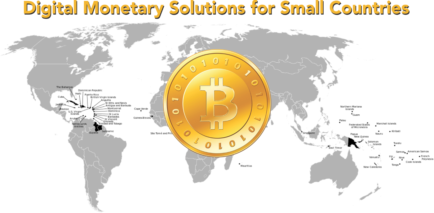 Digital Monetary Crypto-Solutions for Small Countries
