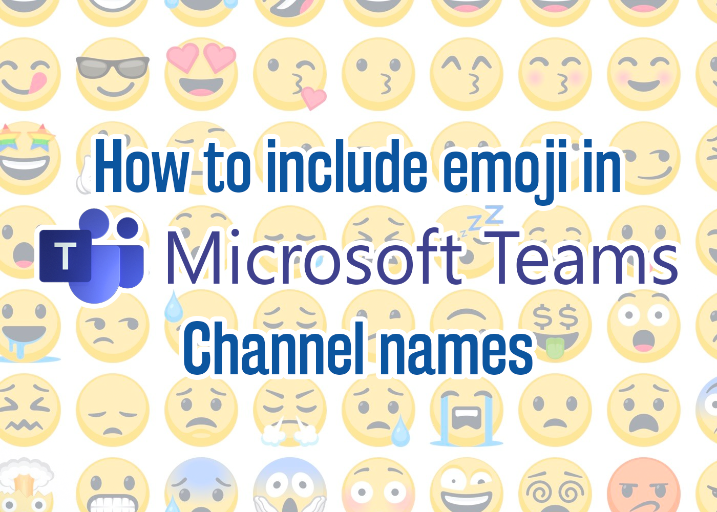 Add emoji to your Channels in Microsoft Teams - jumpto365 - Medium