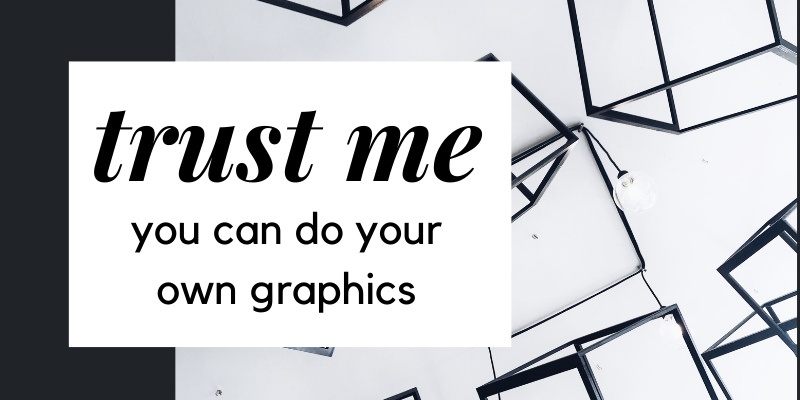 """""""Trust me, you can do your own graphics"""""""