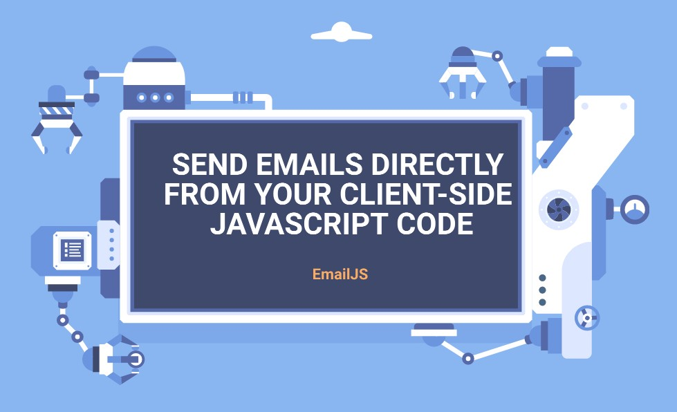 EmailJS: Send emails directly from your client-side JavaScript code