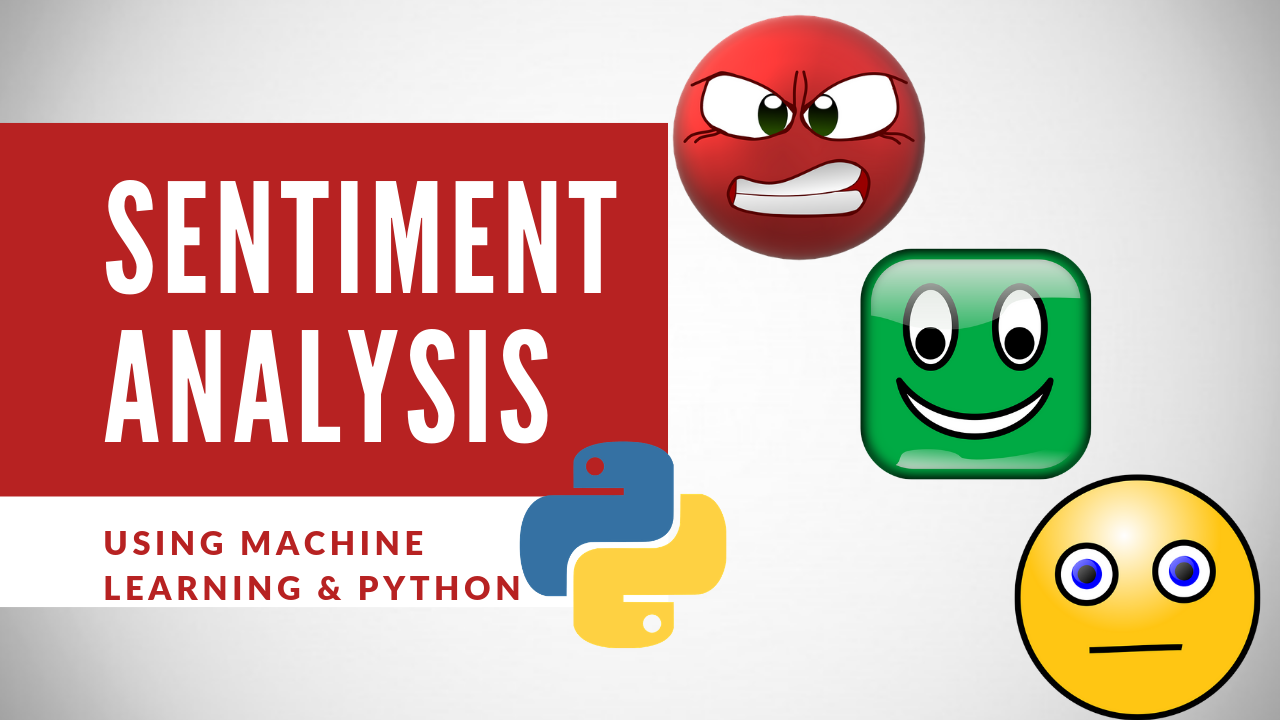 Sentiment Analysis Using Machine Learning and Python