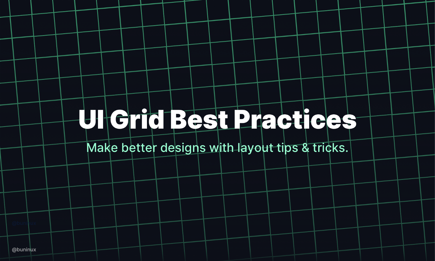 UI Grid Best Practices — Make better designs with layout grid tips & tricks.