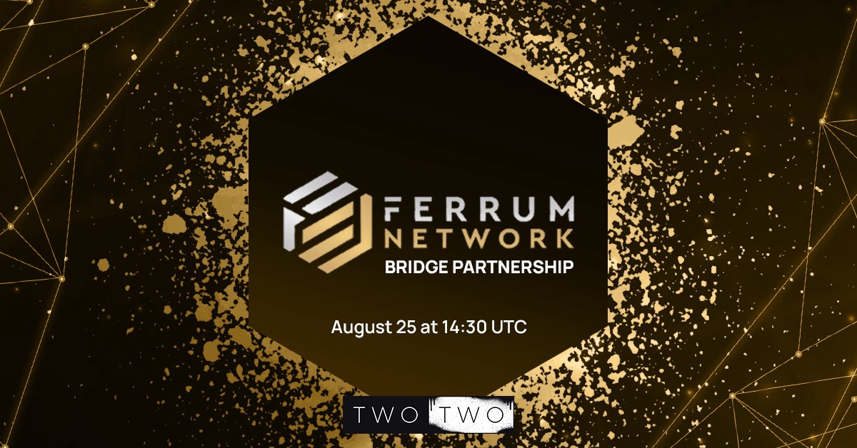 Ferrum Network and TWO TWO Bridge Partnership Banner