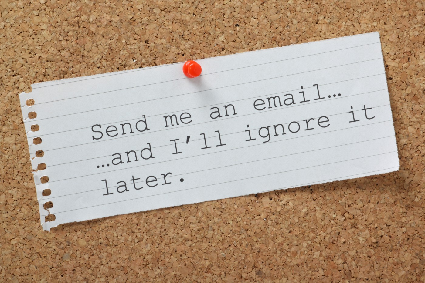 Send me an email and I'll ignore it later