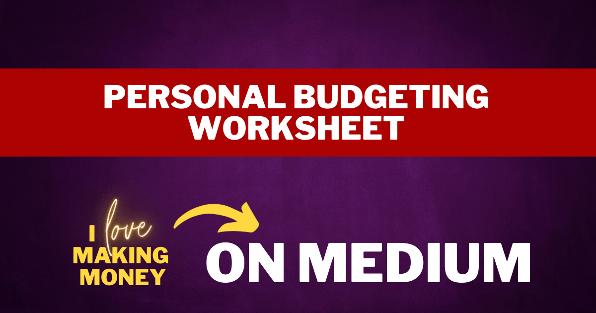 Personal Budgeting Worksheet by I Love Making Money