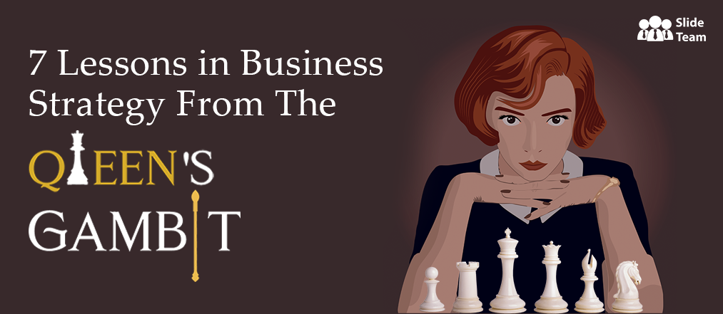 7 Lessons in Business Strategy That Entrepreneurs Can Learn From The Queen's Gambit (With Templates to Apply Them Instantly)