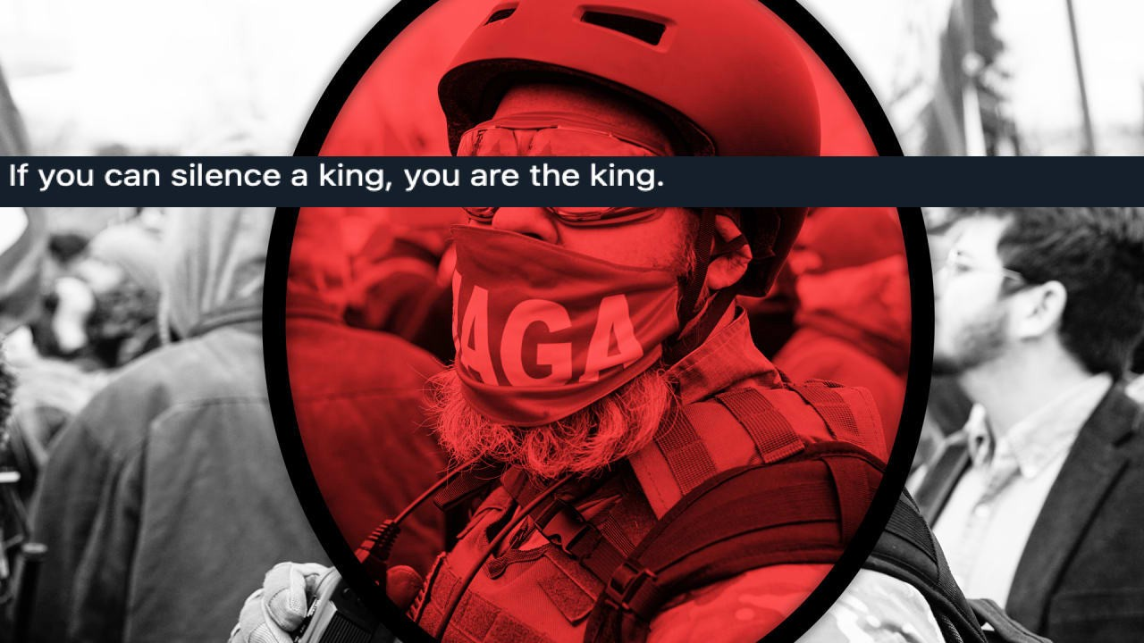 "a MAGA insurrectionist with the words ""if you can silence a king, you are the king"" superimposed over him"