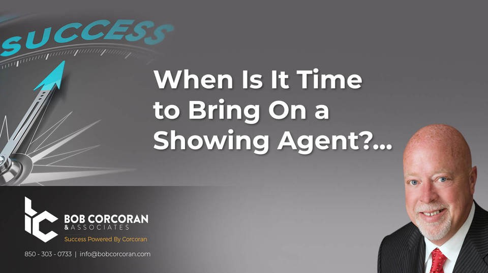 When Is It Time to Bring On a Showing Agent…?