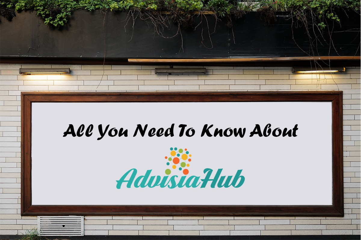 All You Need To Know About AdvisiaHub