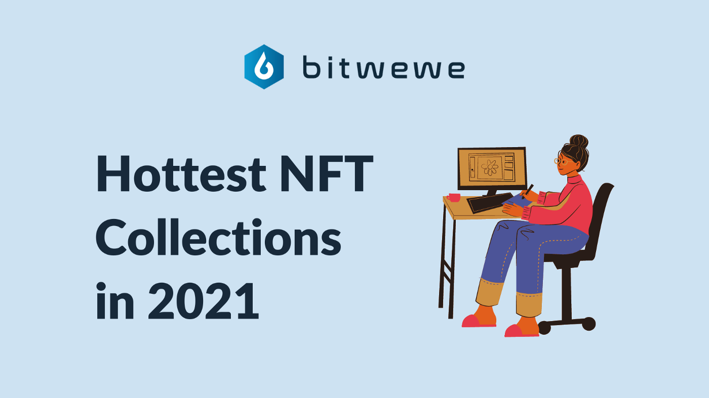 Hottest NFT Collections in 2021