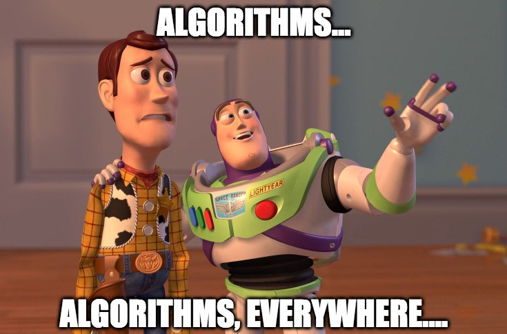 Algorithms everywhere meme