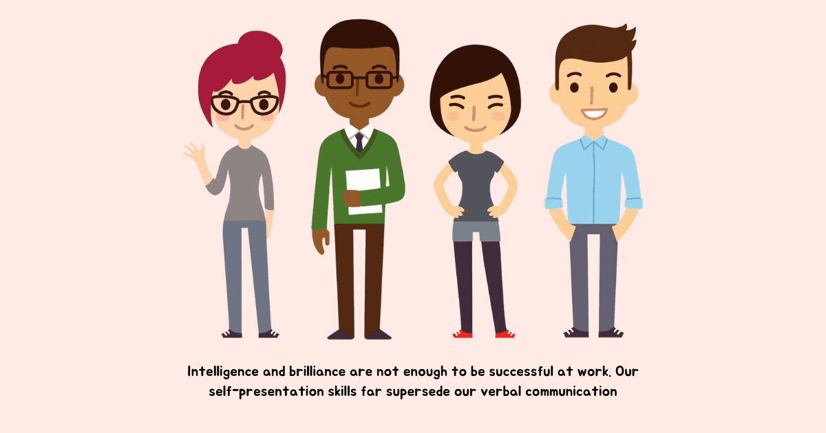 Graphic of four smiling people at work with caption stating that self-presentation supersedes verbal communication