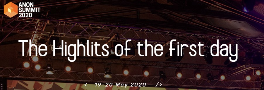 Anon Summit 2020 The Highlits of the first day 19–20 May 2020