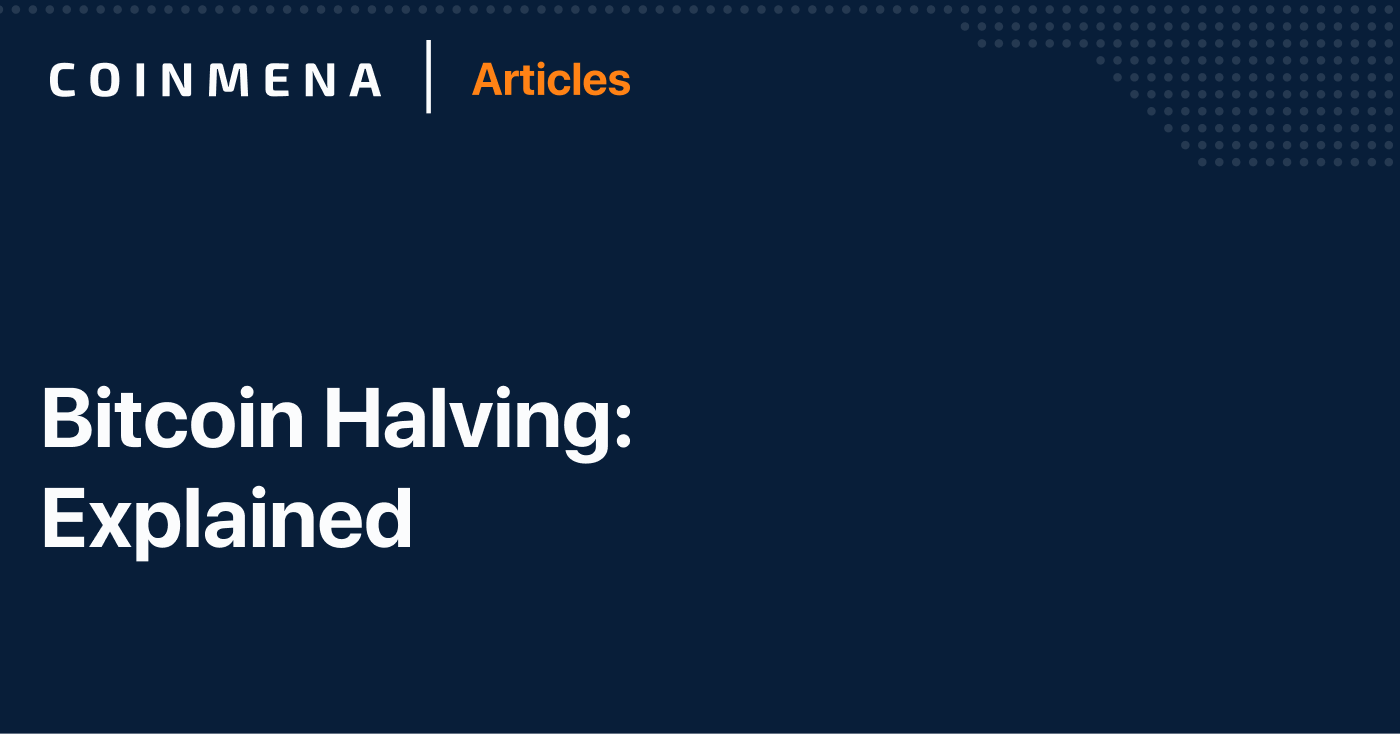 CoinMENA Articles—What is Bitcoin Halving?