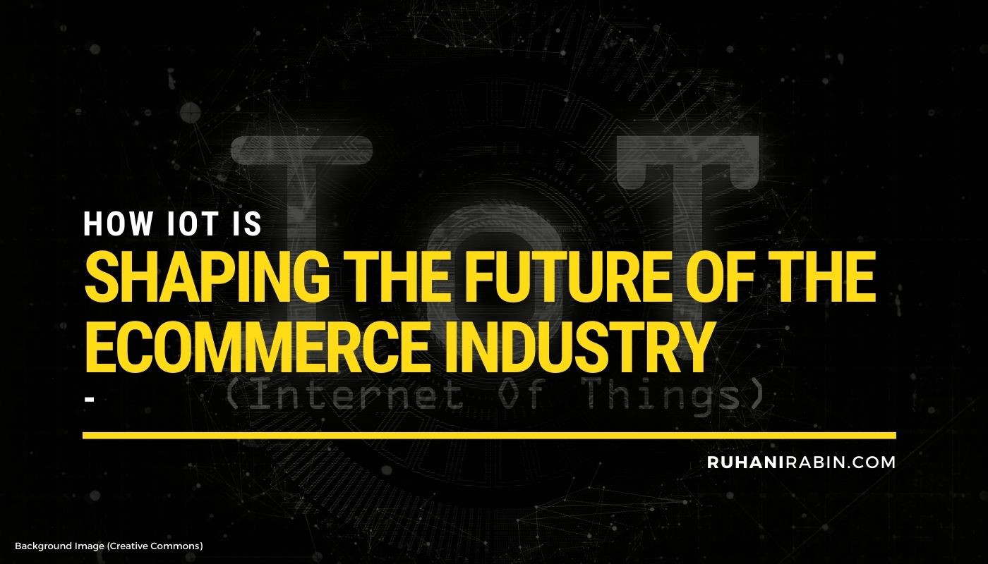 How IoT is shaping the future of the ecommerce industry