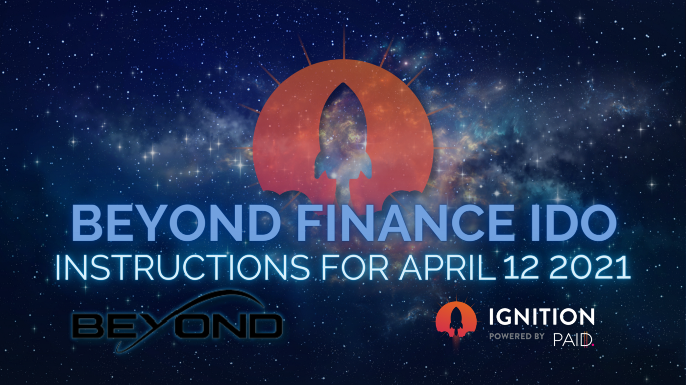 Beyond Finance IDO instructions for launch on PAID Ignition