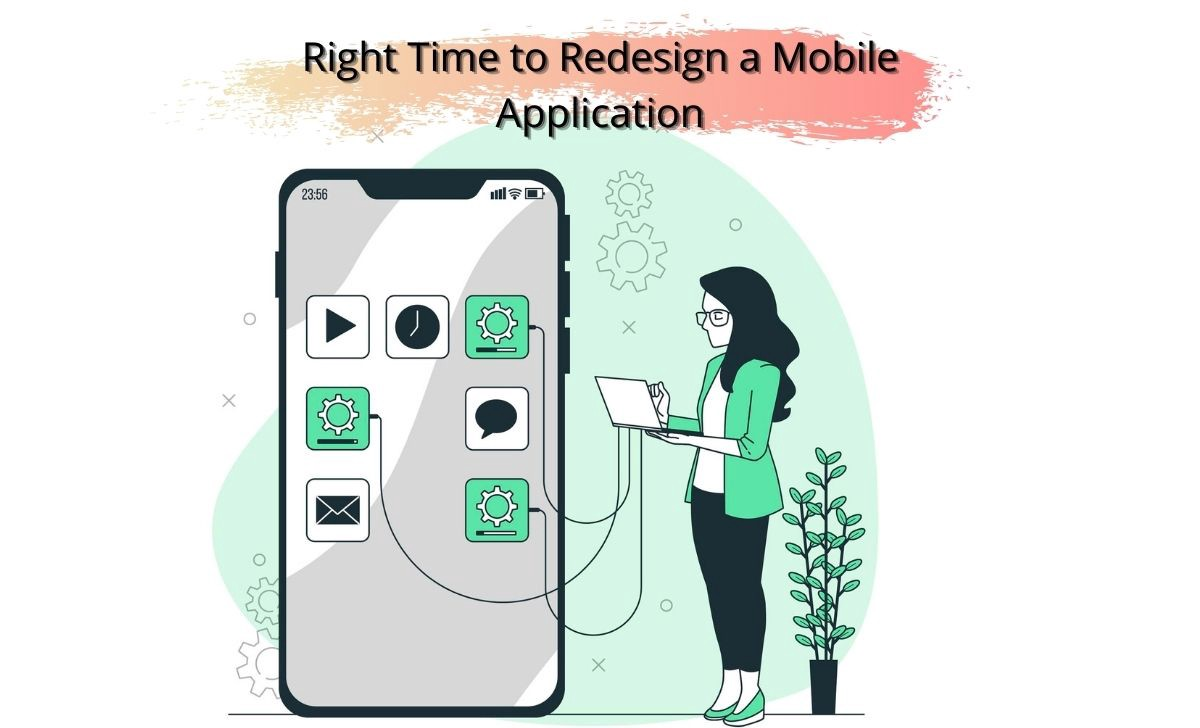 Right Time to Redesign a Mobile Application