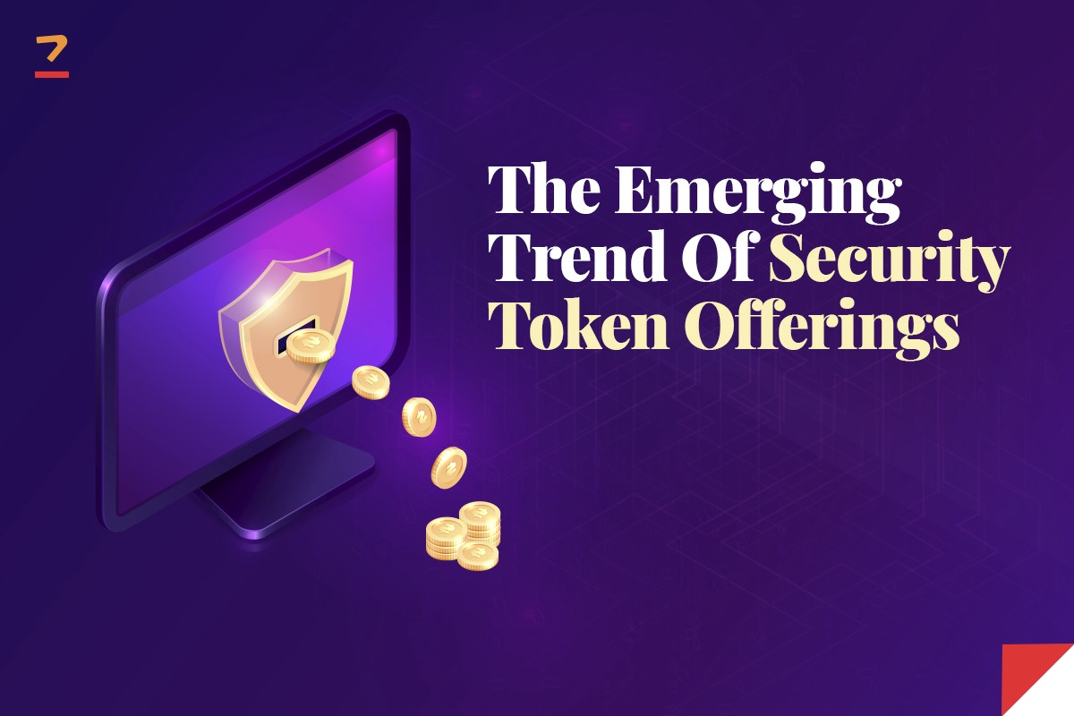 The Emerging Trend of Security Token Offerings