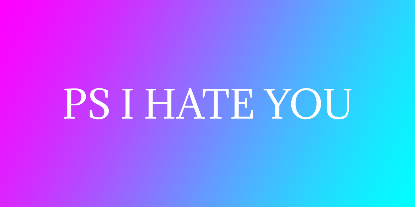 """""""PS I HATE YOU"""" text on pink-purple-blue gradient background"""