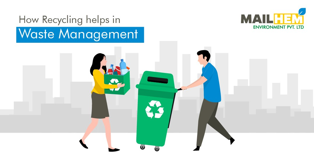 How Recycling helps in Waste Management | Waste Management | Mailhem Environment | Recycle Waste |
