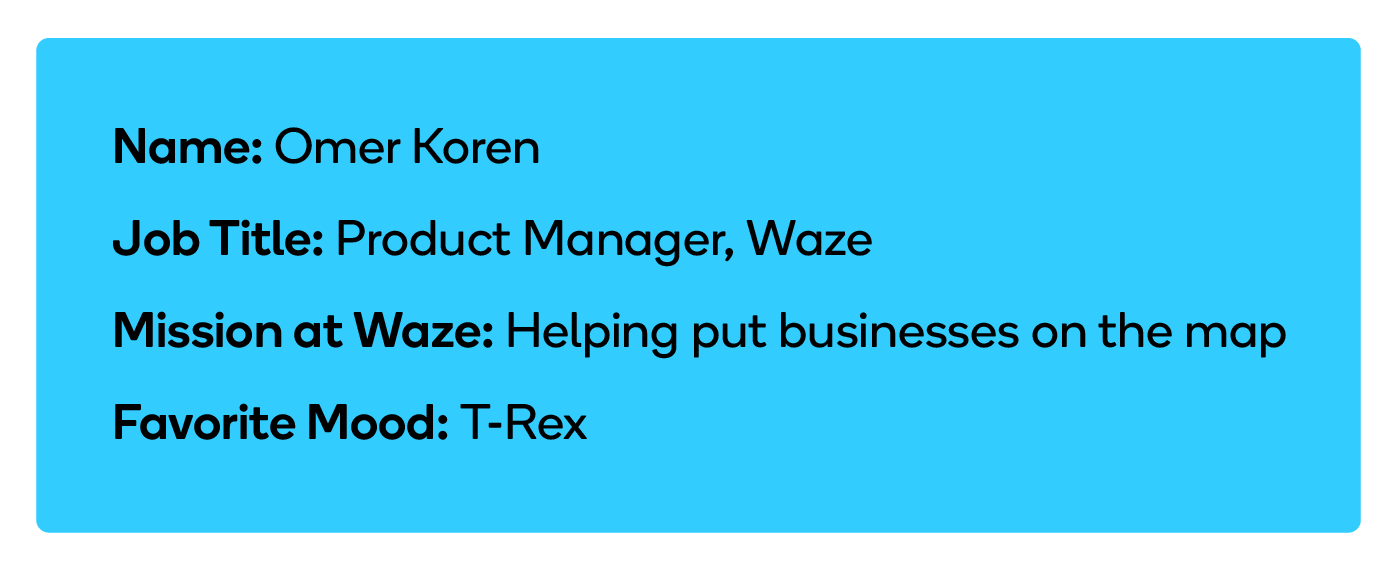 Waze product manager, Omer Koren, is on a mission to help put businesses on the map.