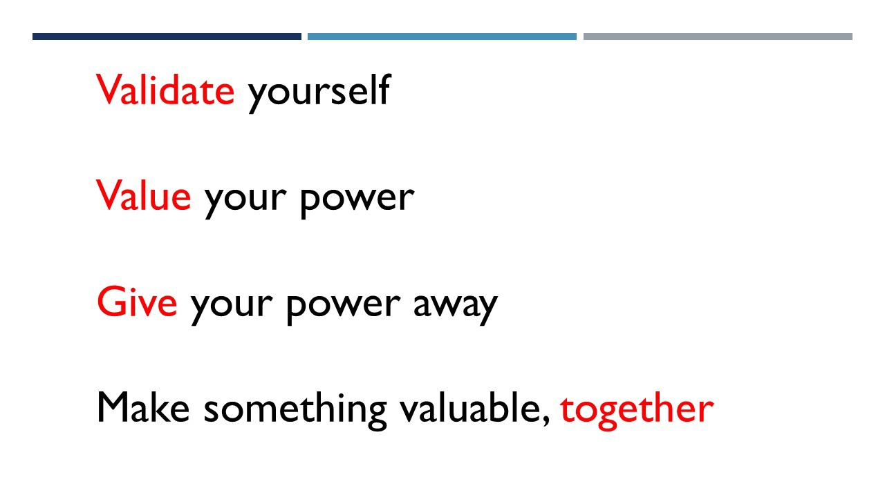 Vaidate, value, give away and make soemthing valuable together