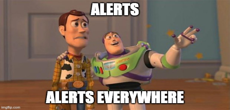 Toy Story's Buzz Lightyear stating: ALERTS: ALERTS EVERYWHERE