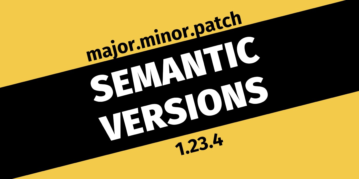"""Yellow and black banner image with the text of """"Semantic Versions"""""""