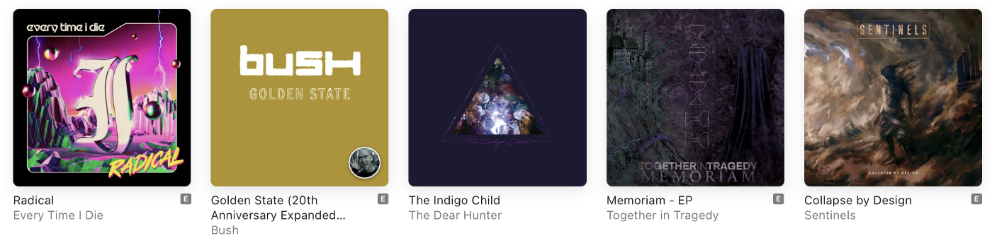 Album covers for Radical by Every Time I Die, Golden State by Bush, The Indigo Child by The Dear Hunter, Memoriam by Together in Tragedy and Collapse by Design by Sentinels