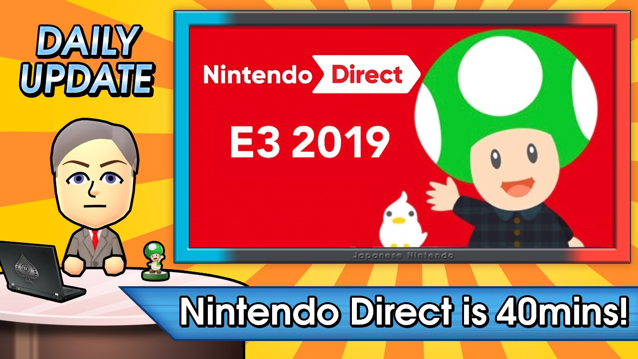 Monday Update:One Day To Go Before Nintendo Direct E3 2019 And