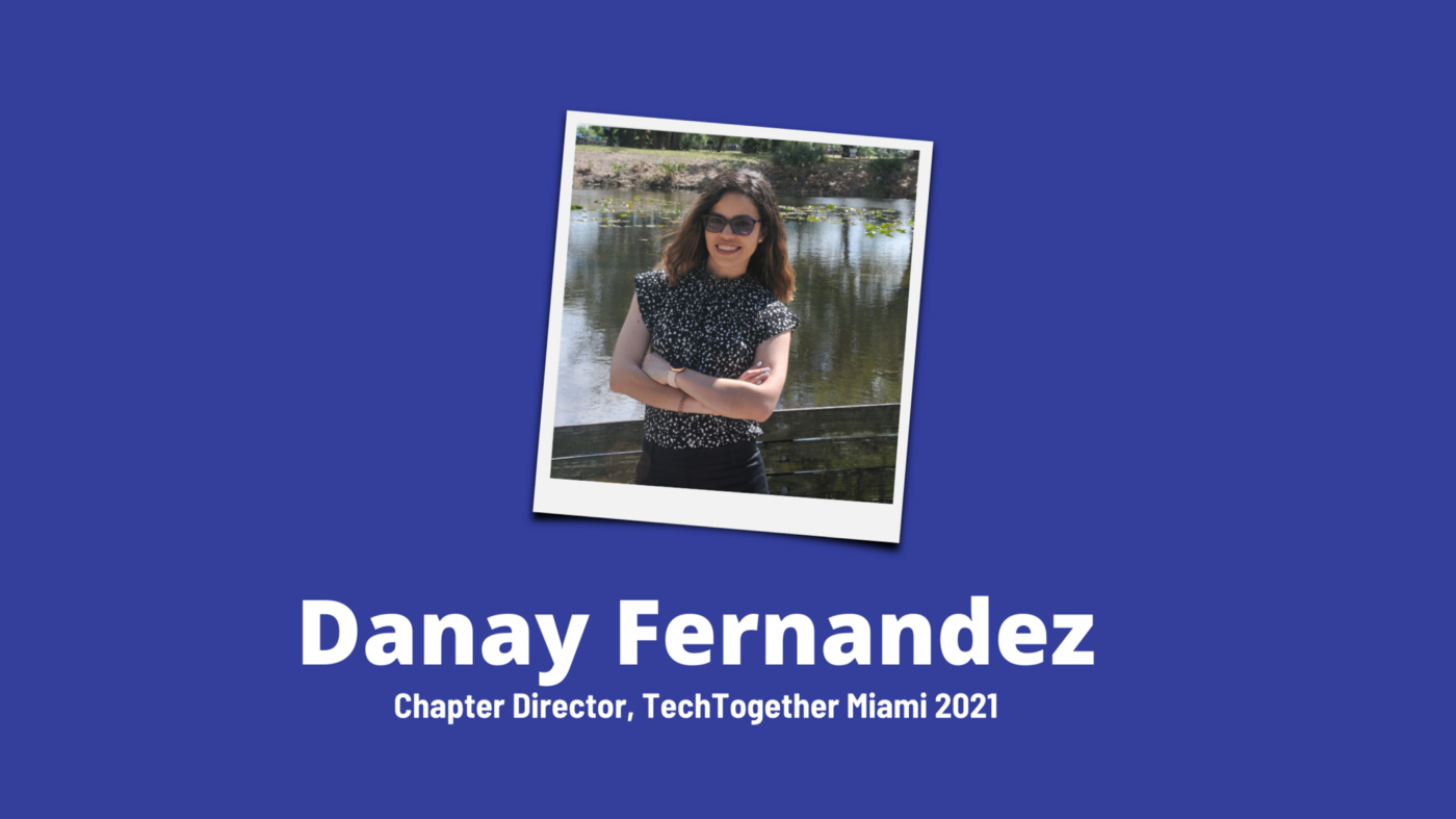 Danay Fernandez, Chapter Director of TechTogether Miami 202+ Headshot