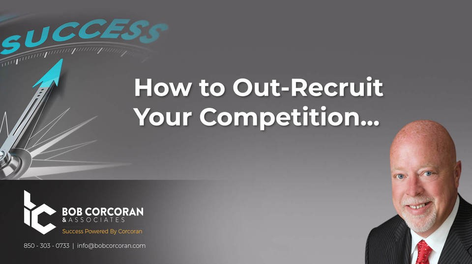 How to Out-Recruit Your Competition…