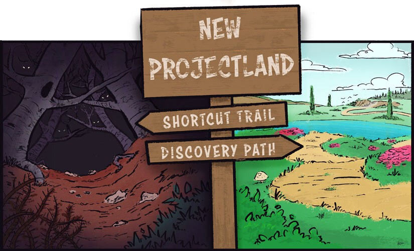 """A wooden sign in the middle of forked path that says, """"New Projectland,"""" with an arrow pointing left that reads, """"Shortcut Trail,"""" showing dark, ominous woods. An arrow pointing right reads, """"Discovery Path,"""" pointing towards a beautiful path with green grass and a pond."""