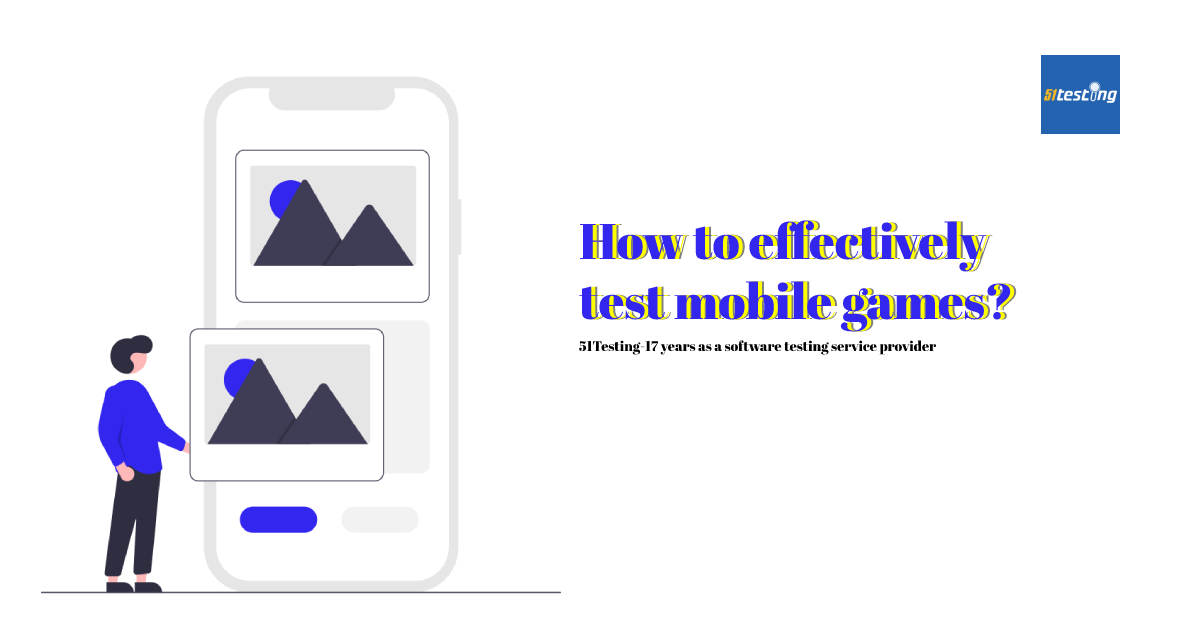 how to effectively test mobile games