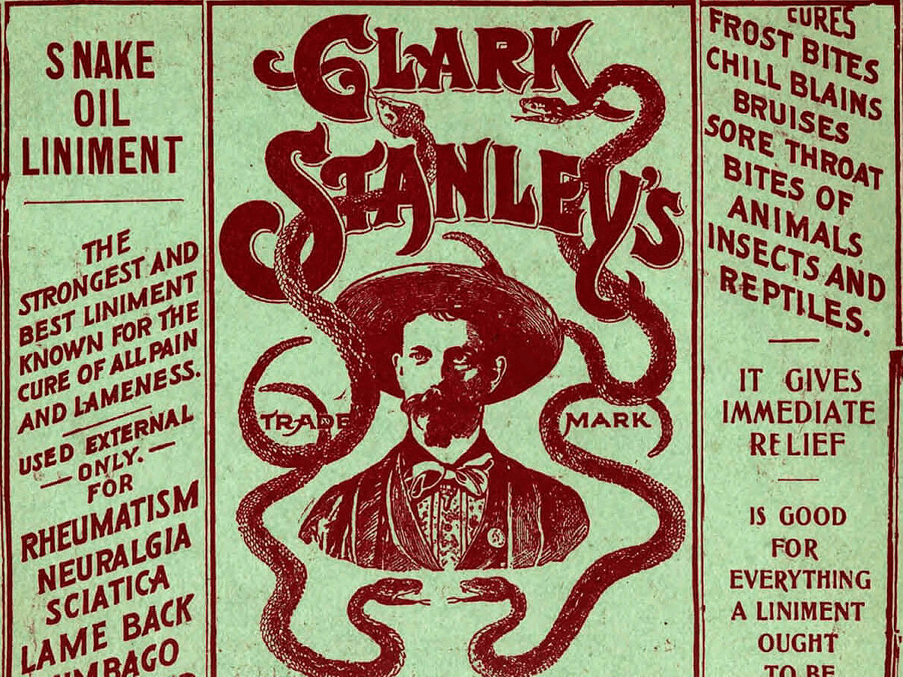 Clark Stanley's snake oil advert—a single cure for all your ills