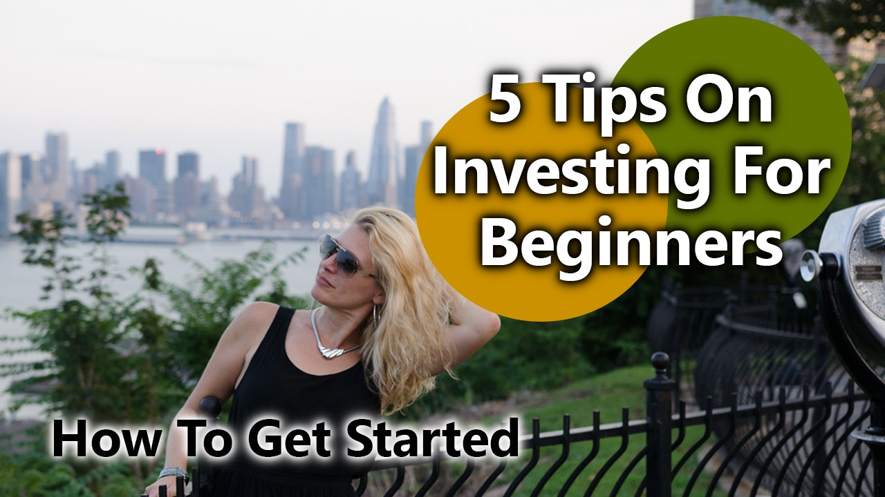 How To Get Started—Top Tips On Investing For Beginners