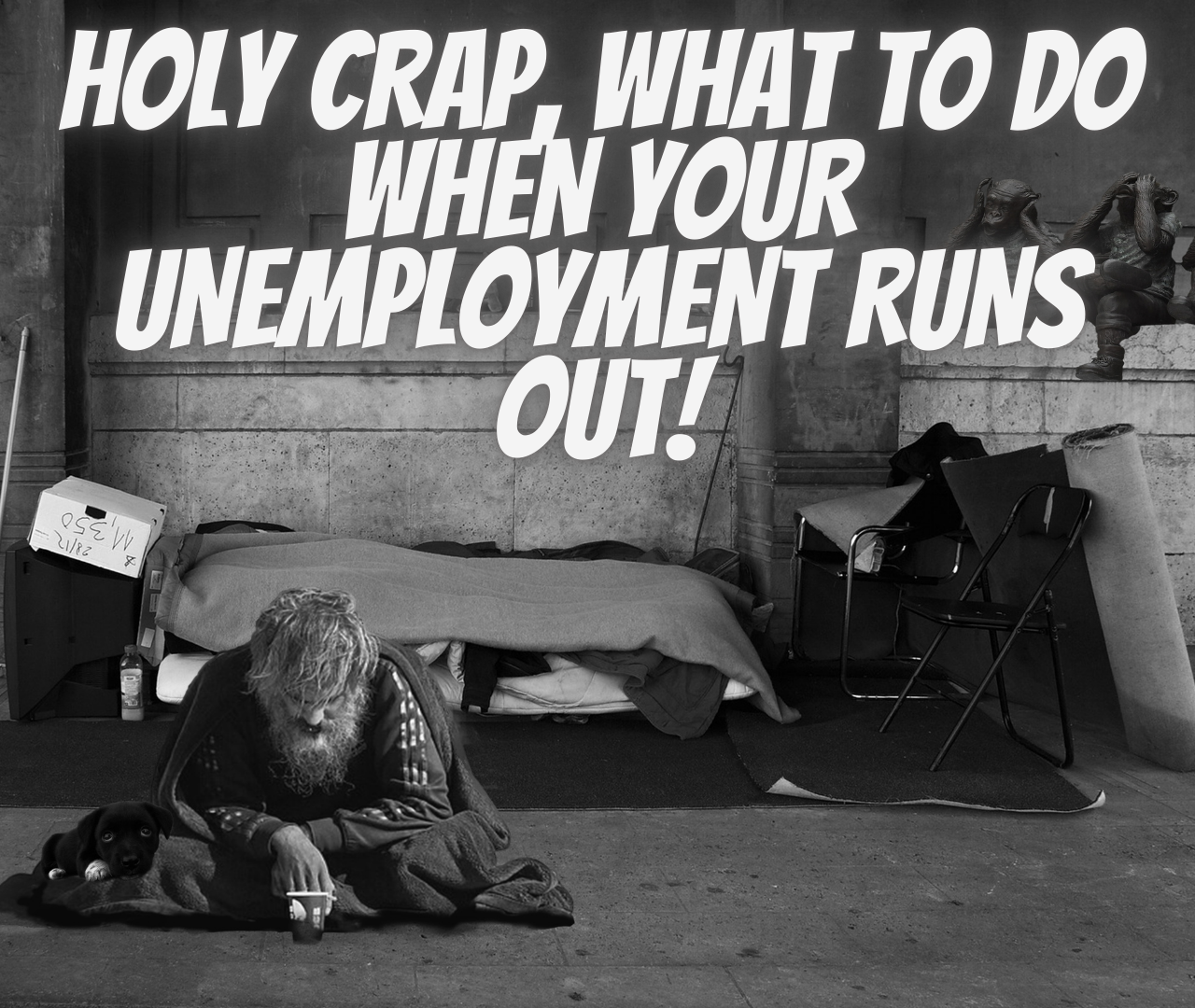 unemployment, unemployment runs out, unemployment benefits run out, ideas to make money once your unemployment benefits run out