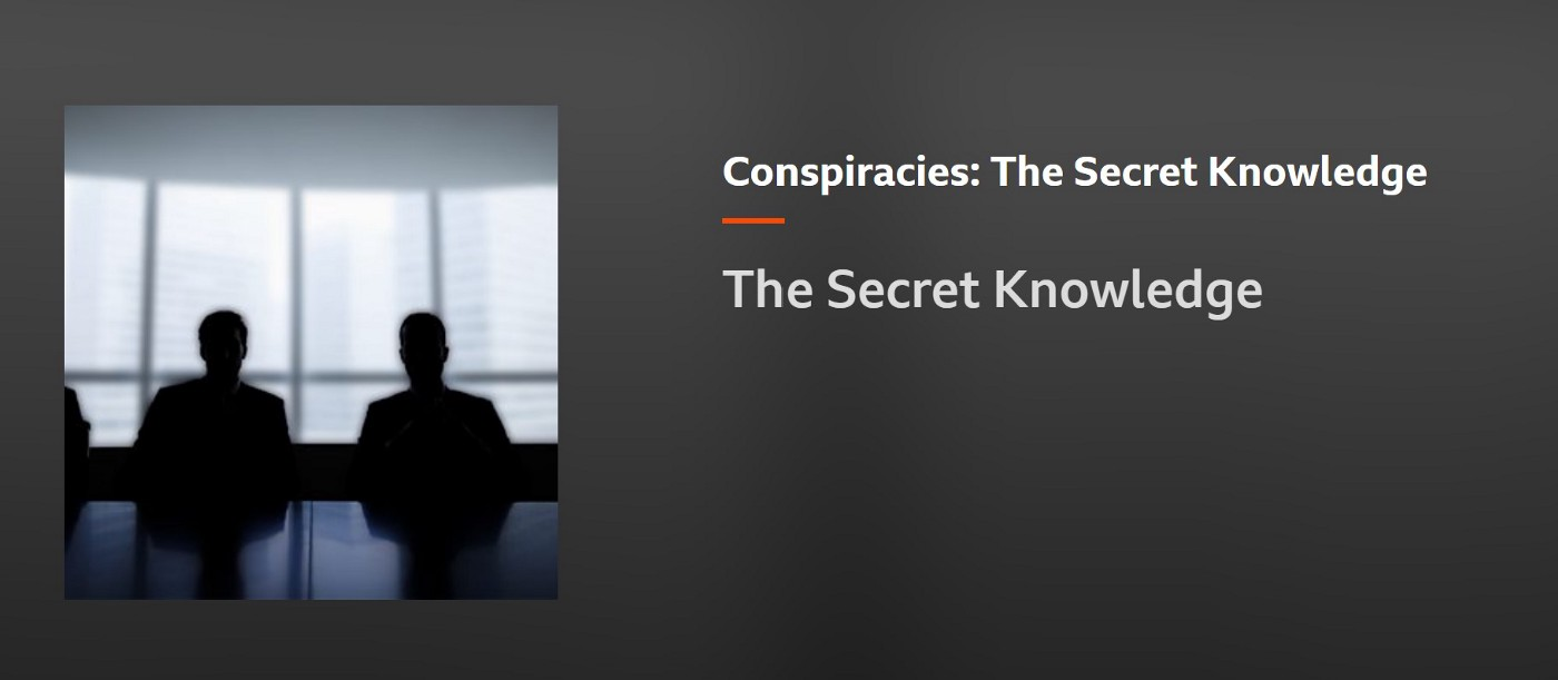 Webpage snippet from BBC Sounds page for Conspiracies: The Secret Knowledge series