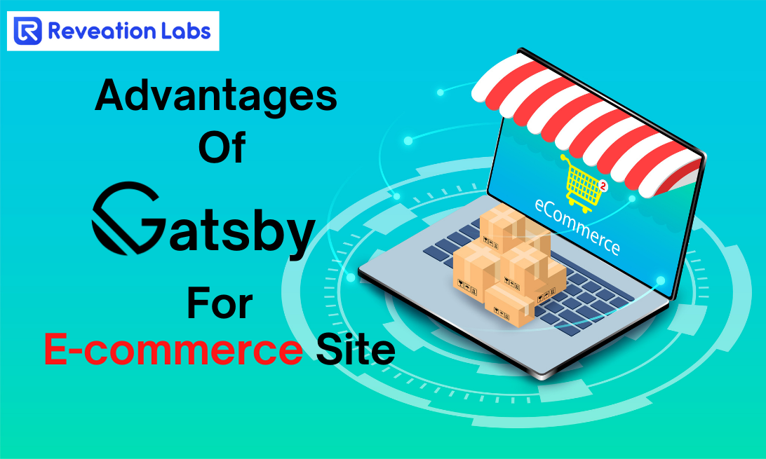 Advantages of Gatsby for E-commerce Site—Reveation Labs. Learn how useful the Gatsby Framework is for E-commerce site development. And how Gatsby Cloud's performance, scalability, and security boost your online businesses.