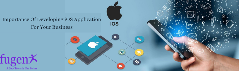 Importance Of Developing iOS Application For Your Business