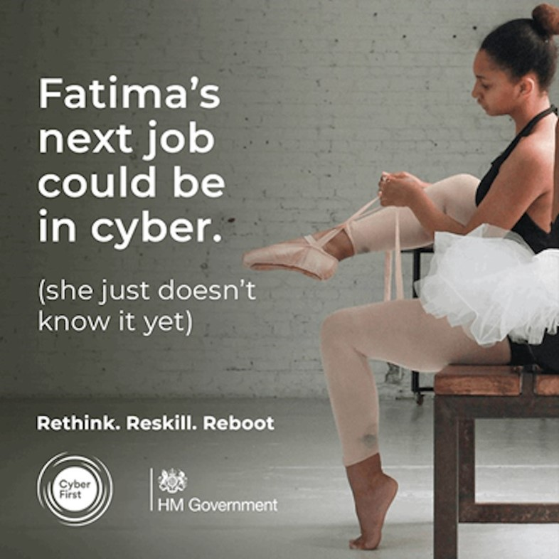 A young girl is sitting lacing up ballet shoes next to a caption reading 'Fatima's next job could be in cyber. She just doesn't know it yet' and the slogan 'Rethink. Reskill. Reboot'.