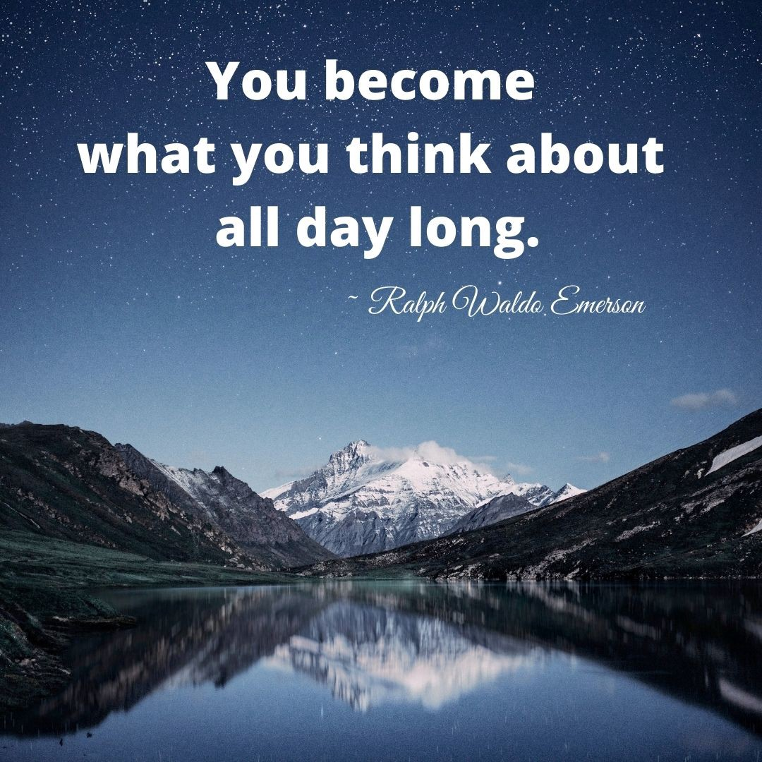 """Mountain and sky scene with Emerson quote that says, """"You become what you think about all day long."""""""