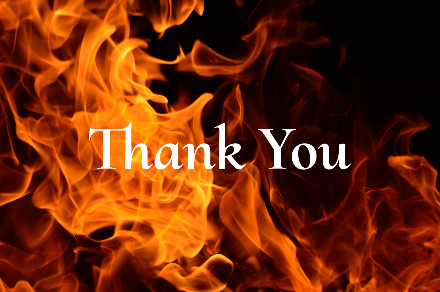 """Image of fire with white text that says """"Thank You"""""""