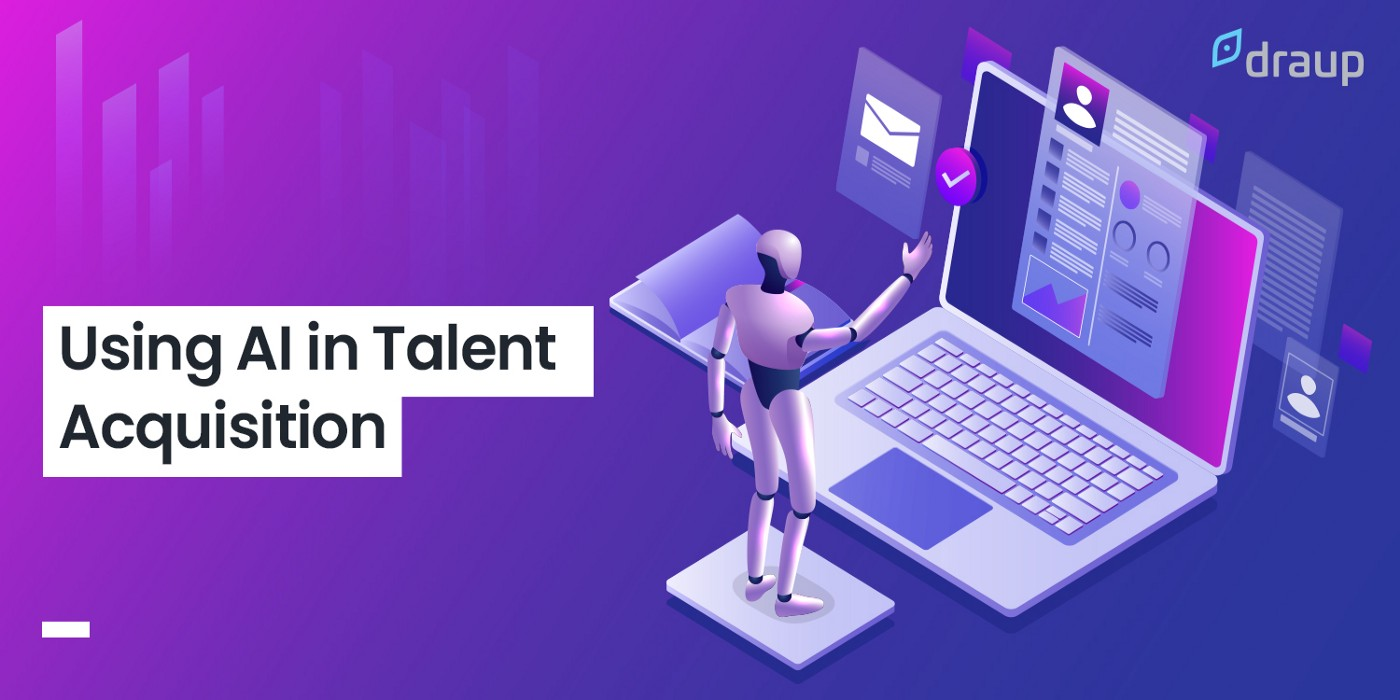How Has Artificial Intelligence Impacted Talent Acquisition?   by Draup  Platform   Draup for Talent   Medium